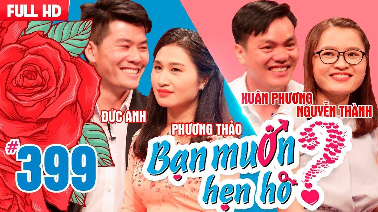 ban-muon-hen-ho-tap-399-uncut-duc-anh-phuong-thao-xuan-phuong-nguyen-thanh